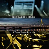 Kiev Fashion House (A Finest House Selection) by Various Artists