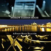 Moskow Fashion House (A Finest House Selection) von Various Artists