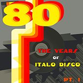 The Years of Italo Disco 80, Vol. 1 de Various Artists