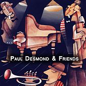 Paul Desmond & Friends by Various Artists