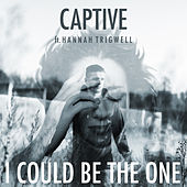 I Could Be the One by The Captive