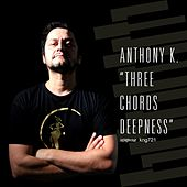 Three Chords Deepness by Anthony K