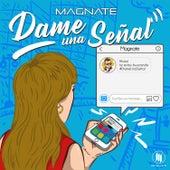Dame una Señal by Magnate