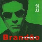 Brandão e o Plano D von Arnaldo Brandão