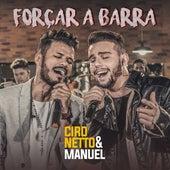 Forçar a Barra (Ao Vivo) by Ciro Netto e Manuel