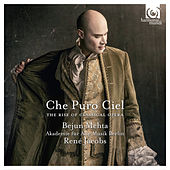 Che Puro Ciel: The Rise of Classical Opera by Bejun Mehta