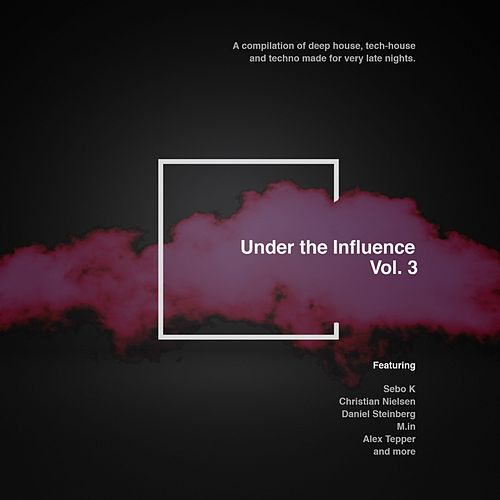Under The Influence, Vol. 3 - EP by Various Artists