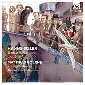 Hanns Eisler: Ernste Gesänge - Lieder with piano by Various Artists