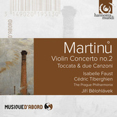 Martinu: Violin Concerto No. 2 & Toccata e due canzoni by Various Artists
