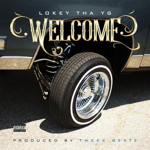 Welcome by Lo'Key Tha YG