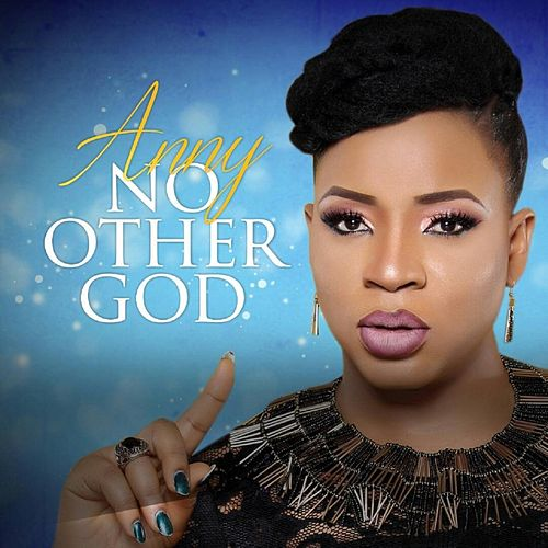 No Other God by Anny