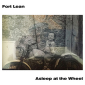 Asleep At The Wheel by Fort Lean