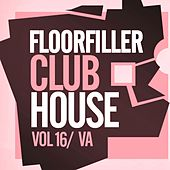 Floorfiller Club House, Vol.16 - EP by Various Artists