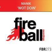 Wot Doin by Manik