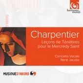 Charpentier: Leçons de Ténèbres du Mercredy Sainct by Concerto Vocale and René Jacobs