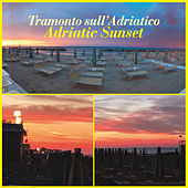 Adriatic Sunset by Various Artists