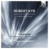 Robert Kyr: The Cloud of Unknowing - Songs of the Soul von Various Artists