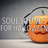 Soul Sounds For Halloween by Various Artists