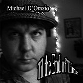 'Til the End of Time de Michael D'orazio