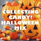Collecting Candy! Halloween Mix von Various Artists
