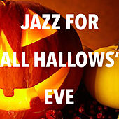 Jazz For All Hallows' Eve by Various Artists