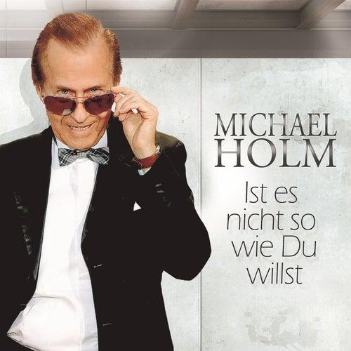 Ist es nicht so wie du willst by Michael Holm