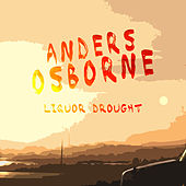 Liquor Drought by Anders Osborne