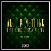 Be Still by All Or Nothing H.C.