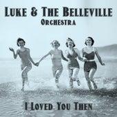 I Loved You Then (Radio Edit) von Luke Campbell