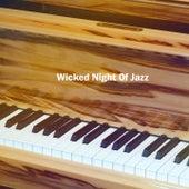 Wicked Night Of Jazz de Relaxing Piano Music Consort