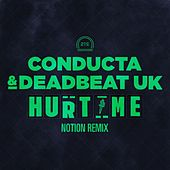 Hurt Me (Notion Remix) by Deadbeat UK