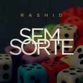 Sem Sorte de Rashid