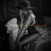Deadwood von Toni Braxton