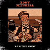 La même tribu by Eddy Mitchell