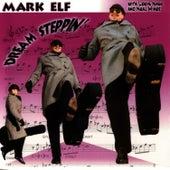 Dream Steppin' by Mark Elf