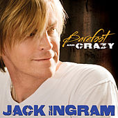 Barefoot And Crazy by Jack Ingram
