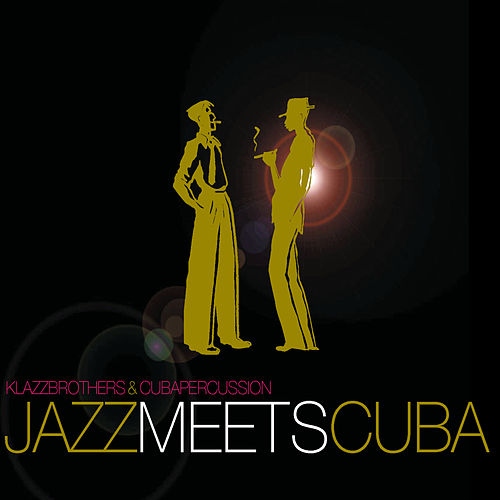 Jazz Meets Cuba by Klazz Brothers/Cuba Percussion