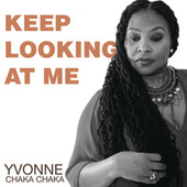 Keep Looking At Me by Yvonne Chaka Chaka