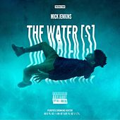 The Water (S) by Mick Jenkins