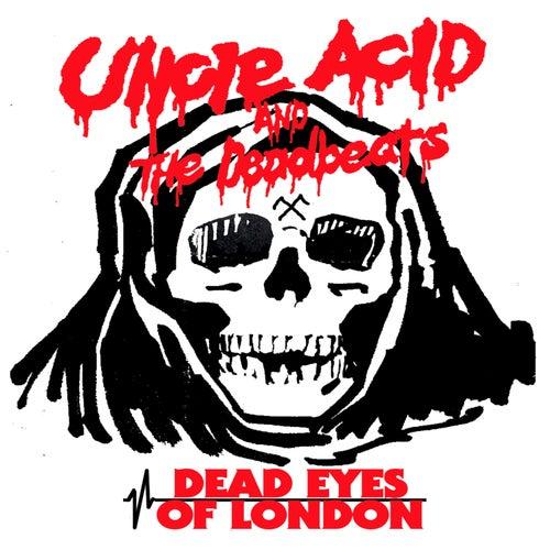 Dead Eyes of London by Uncle Acid & The Deadbeats