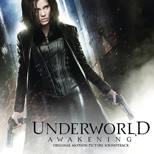 Underworld Awakening (Original Motion Picture Soundtrack) by Various Artists