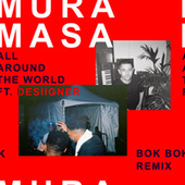 All Around The World (Bok Bok Remix) by Mura Masa