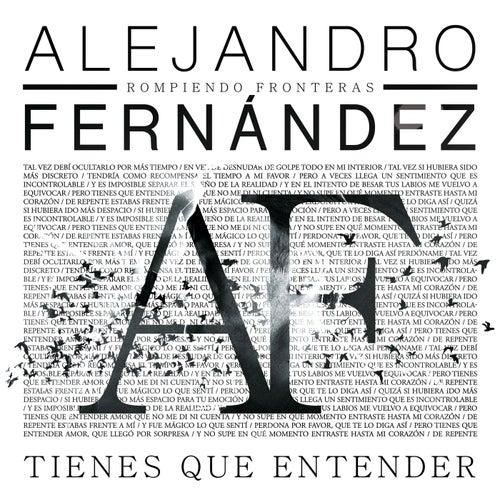 Tienes Que Entender by Alejandro Fernández