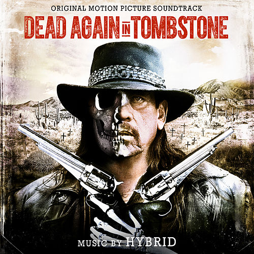 Dead Again in Tombstone (Original Motion Picture Soundtrack) by Hybrid
