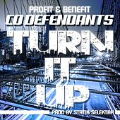 Turn It Up by Co Defendants