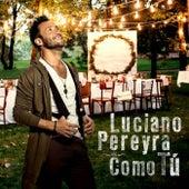 Como Tú de Luciano Pereyra