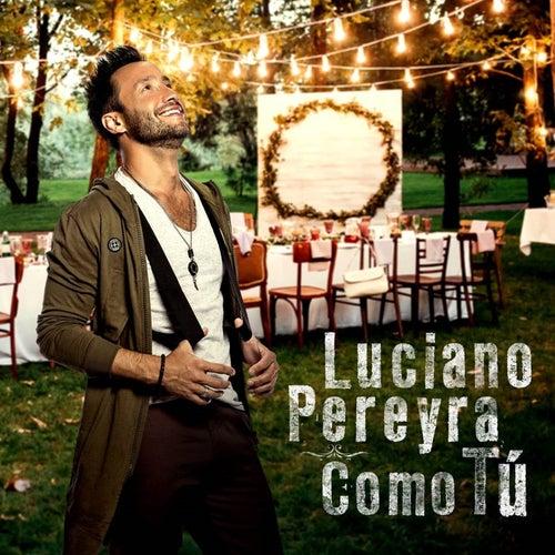 Como Tú by Luciano Pereyra