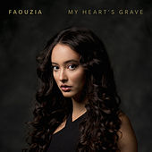 My Heart's Grave by Faouzia
