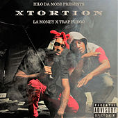 Xtortion by Trap Fuego