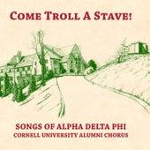 Come Troll a Stave! by Cornell University Alumni Chorus